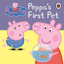 Peppa Pig: Peppa's First Pet: My First Storybook, Board book Book