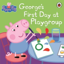 George's First Day at Playgroup, Paperback Book