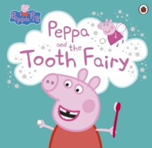 Peppa Pig: Peppa and the Tooth Fairy, Paperback Book