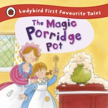 The Magic Porridge Pot: Ladybird First Favourite Tales, Hardback Book