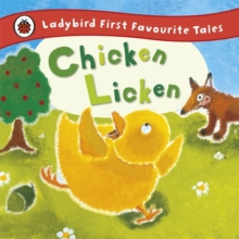 Chicken Licken: Ladybird First Favourite Tales, Hardback Book