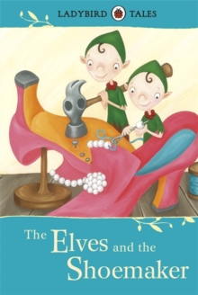Ladybird Tales: The Elves and the Shoemaker, Hardback Book