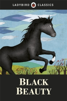 Ladybird Classics: Black Beauty, Hardback Book
