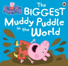 Peppa Pig: The Biggest Muddy Puddle in the World Picture Book, Paperback Book