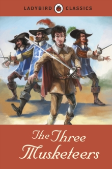 Ladybird Classics: The Three Musketeers, Hardback Book