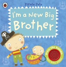 I'm a New Big Brother: A Pirate Pete Book, Board book Book
