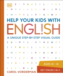 Help Your Kids with English, Ages 10-16 (Key Stages 3-4) : A Unique Step-by-Step Visual Guide, Revision and Reference, Paperback / softback Book