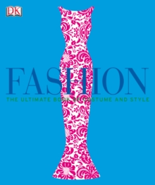 Fashion : The Ultimate Book of Costume and Style, PDF eBook