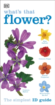 RSPB What's that Flower? : The Simplest ID Guide Ever, Paperback / softback Book