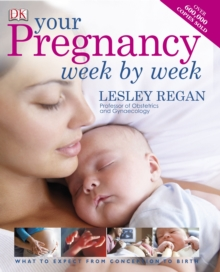 Your Pregnancy Week By Week : What to Expect from Conception to Birth, Hardback Book