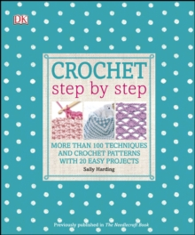 Crochet Step by Step : 20 Easy Projects. More than 100 Techniques and Crochet Patterns, PDF eBook
