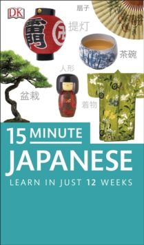 15-Minute Japanese : with Free Audio App, Paperback / softback Book