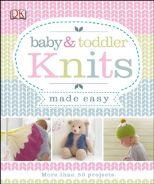 Baby & Toddler Knits Made Easy, PDF eBook