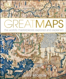 Great Maps : The World's Masterpieces Explored and Explained, Hardback Book