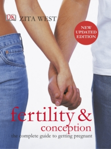 Fertility and Conception : The Complete Guide to Getting Pregnant, Paperback / softback Book