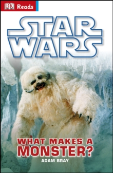 Star Wars What Makes a Monster?, Hardback Book