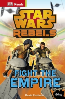 Star Wars Rebels Fight the Empire!, Hardback Book