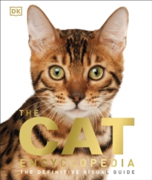 The Cat Encyclopedia : The Definitive Visual Guide, Hardback Book