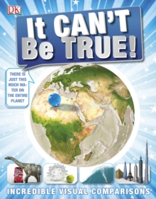 It Can't be True! : Incredible Visual Comparisons, PDF eBook