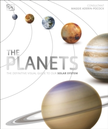 The Planets : The Definitive Visual Guide to Our Solar System, Hardback Book