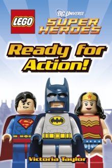 LEGO (R) DC Super Heroes Ready for Action!, Hardback Book