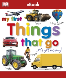 My First Things That Go Let's Get Moving, EPUB eBook