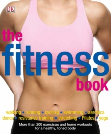 The Fitness Book : More than 200 Movements and Workouts from Gentle Yoga to Fast Exercise, PDF eBook