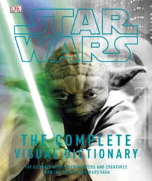 Star Wars The Complete Visual Dictionary, Hardback Book