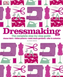 Dressmaking : The Complete Step-by-Step Guide, PDF eBook