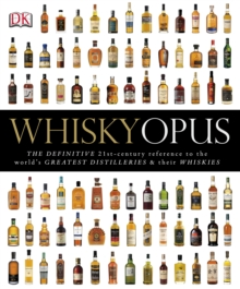 Whisky Opus : The Definitive 21st-Century Reference to the World's Greatest Distilleries and their Whiskies, PDF eBook