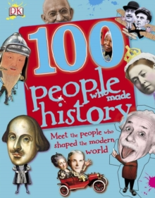 100 People Who Made History : Meet the People Who Shaped the Modern World, PDF eBook