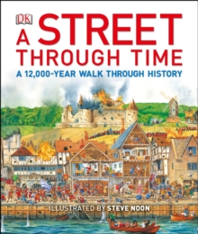 A Street Through Time : A 12,000-Year Walk Through History, Hardback Book