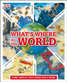 What's Where in the World : Planet Earth as you've never seen it before, Hardback Book