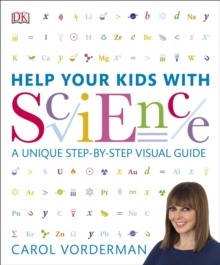 Help Your Kids with Science : A Unique Step-by-Step Visual Guide, Revision and Reference, Paperback / softback Book