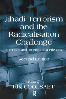 Jihadi Terrorism and the Radicalisation Challenge : European and American Experiences, Paperback / softback Book