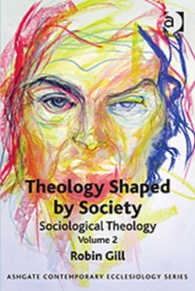 Theology Shaped by Society : Sociological Theology Volume 2, Paperback / softback Book