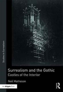 Surrealism and the Gothic : Castles of the Interior, Hardback Book