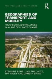 Geographies of Transport and Mobility : Prospects and Challenges in an Age of Climate Change, Hardback Book