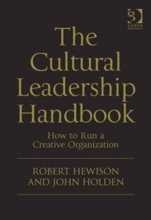 The Cultural Leadership Handbook : How to Run a Creative Organization, EPUB eBook