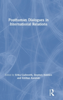 Posthuman Dialogues in International Relations, Hardback Book