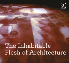 The Inhabitable Flesh of Architecture, Paperback Book
