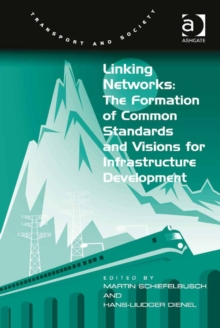 Linking Networks: The Formation of Common Standards and Visions for Infrastructure Development, EPUB eBook