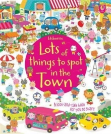 Lots of Things to Spot in the Town, Board book Book