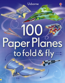 100 Paper Planes to Fold and Fly, Paperback Book