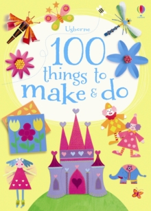 100 Things to Make and Do, Paperback / softback Book