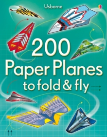 200 Paper Planes to Fold and Fly, Paperback Book