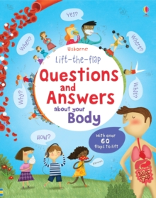 Lift the Flap Questions and Answers about your Body, Hardback Book