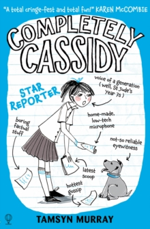 Completely Cassidy (2) : Star Reporter, Paperback / softback Book