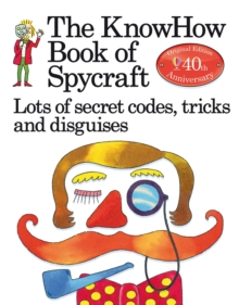 The Book of Spycraft : Lots of Secret Codes, Tricks and Disguises, Paperback / softback Book