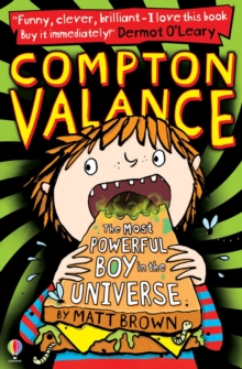 Compton Valance : The Most Powerful Boy in the Universe, Paperback Book